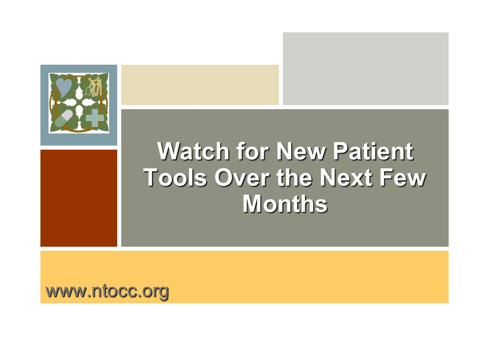 www.ntocc.org Watch for New Patient Tools Over the Next Few Months
