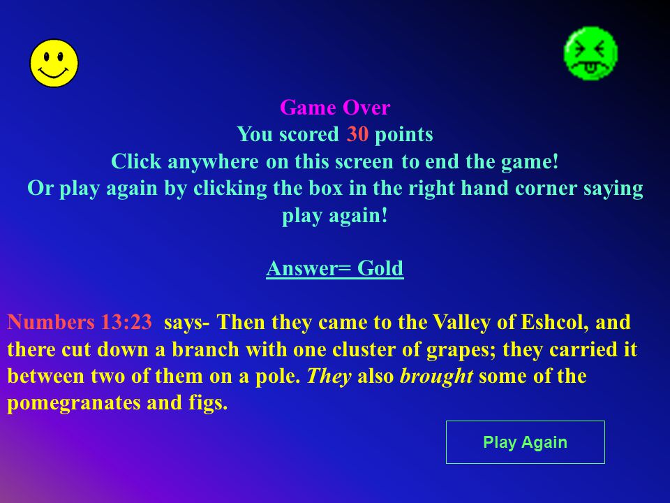 Game Over You scored 30 points Click anywhere on this screen to end the game.