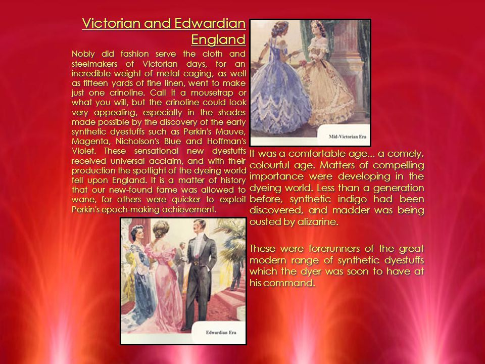 Victorian and Edwardian England Nobly did fashion serve the cloth and steelmakers of Victorian days, for an incredible weight of metal caging, as well