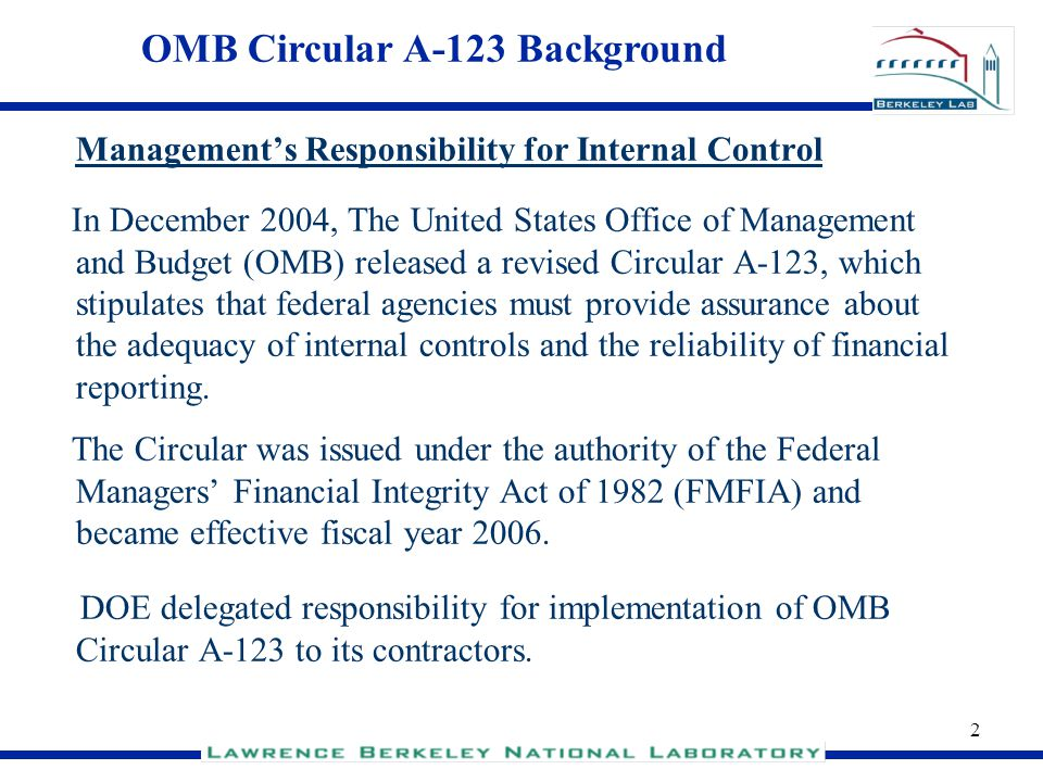 2 Managements Responsibility for Internal Control In December 2004, The United States Office of Management and Budget (OMB) released a revised Circula