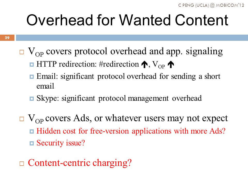Overhead for Wanted Content V OP covers protocol overhead and app. signaling HTTP redirection: #redirection, V OP Email: significant protocol overhead