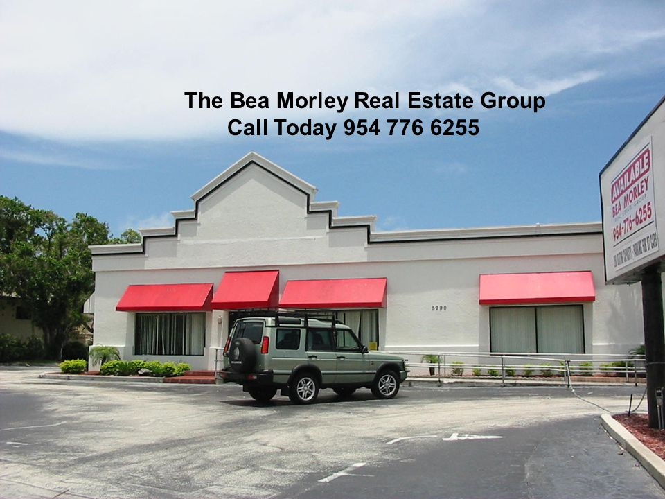 The Bea Morley Real Estate Group Call Today 954 776 6255