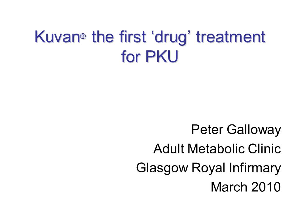 Availability April 2009 – Launch of Kuvan Sapropterin licensed for use in Phenylketonuria in those over 4 years of age for the treatment of hyperphenylalaninaemia who have been shown to be responsive to such treatment.