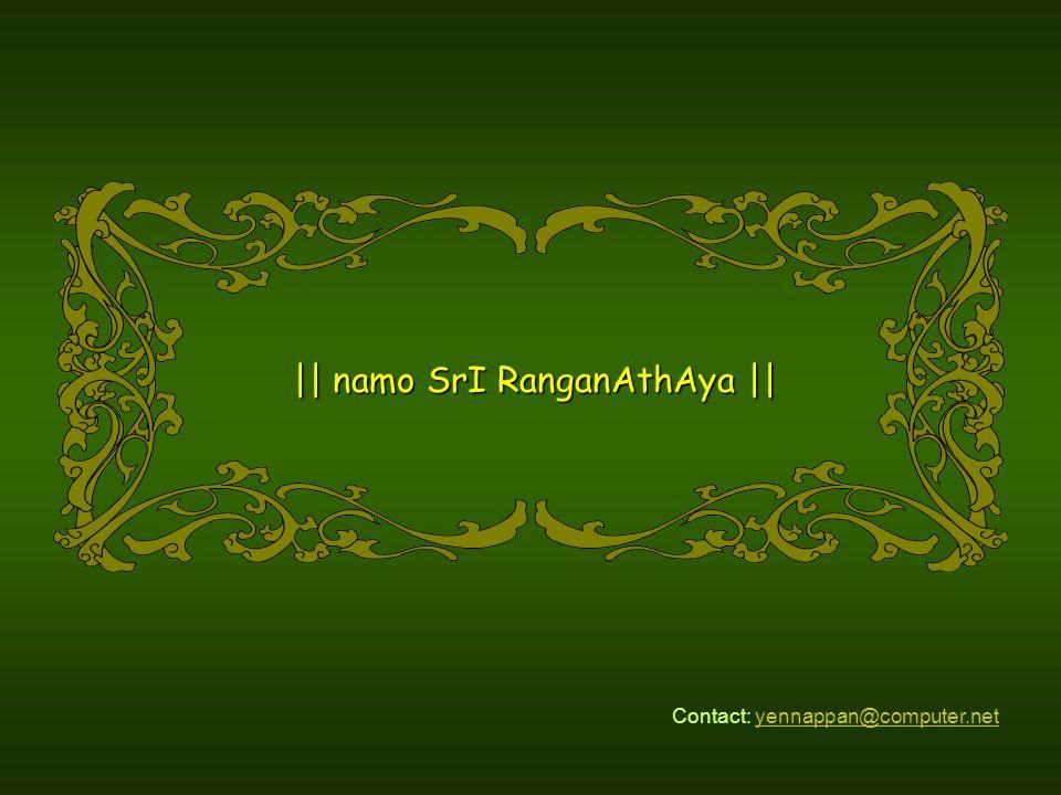 || namo SrI RanganAthAya || Contact: yennappan@computer.netyennappan@computer.net