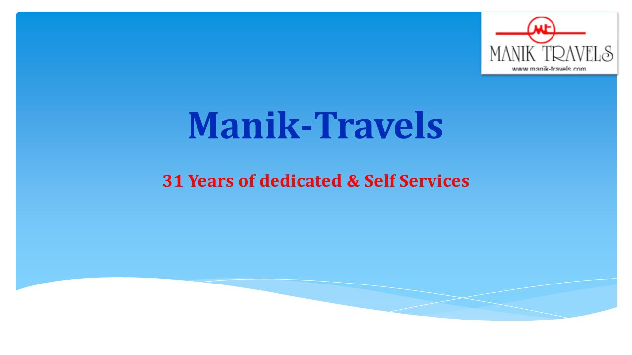 Manik-Travels 31 Years of dedicated & Self Services