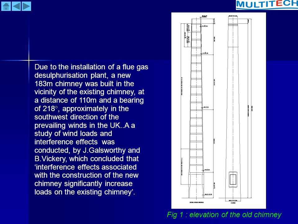 Fig 2 : new concrete stack under construction at 110 m from the old concrete stack The study indicated that maximum response of the existing chimney would occur with free-stream wind speed of 31m/s and would depend strongly on the damping capacity.