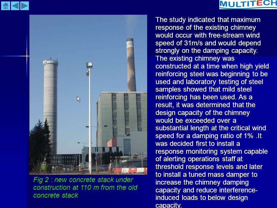 Fig 2 : new concrete stack under construction at 110 m from the old concrete stack The study indicated that maximum response of the existing chimney w