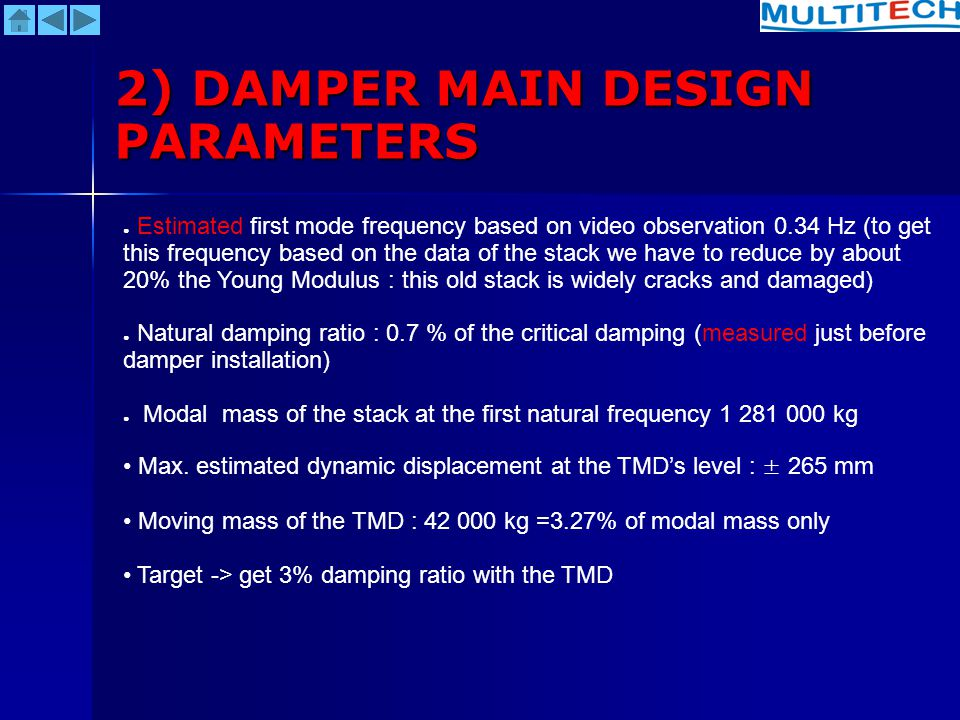 2) DAMPER MAIN DESIGN PARAMETERS Estimated first mode frequency based on video observation 0.34 Hz (to get this frequency based on the data of the sta