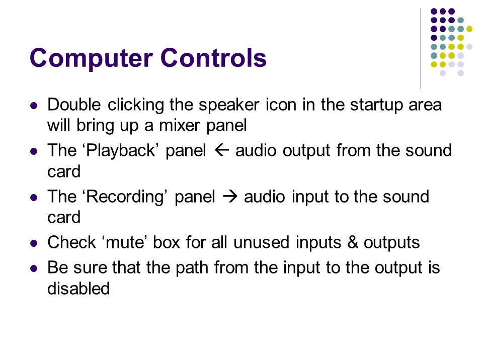 Computer Controls Double clicking the speaker icon in the startup area will bring up a mixer panel The Playback panel audio output from the sound card