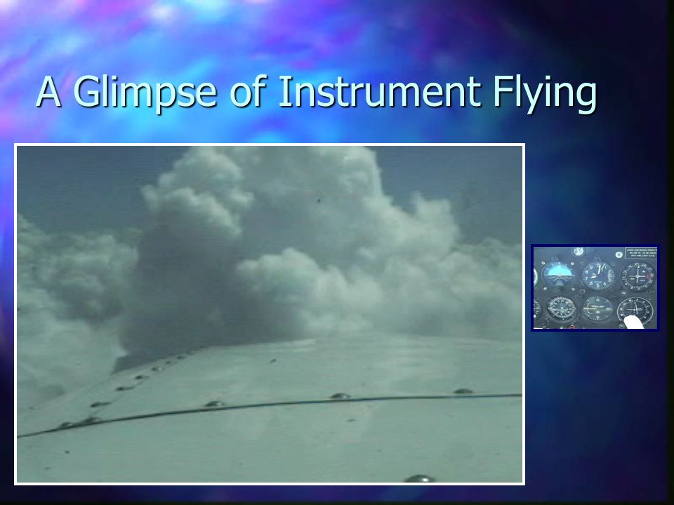 A Glimpse of Instrument Flying