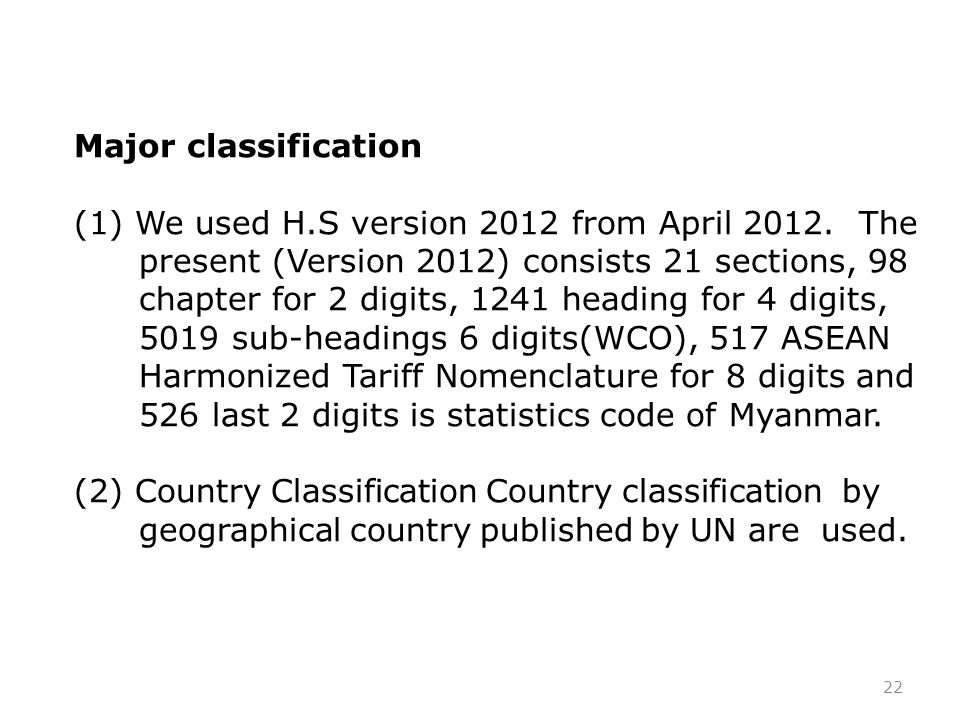 22 Major classification (1) We used H.S version 2012 from April 2012.