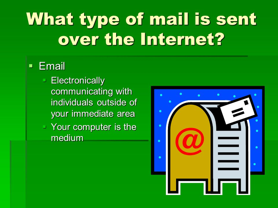 What type of mail is sent over the Internet.