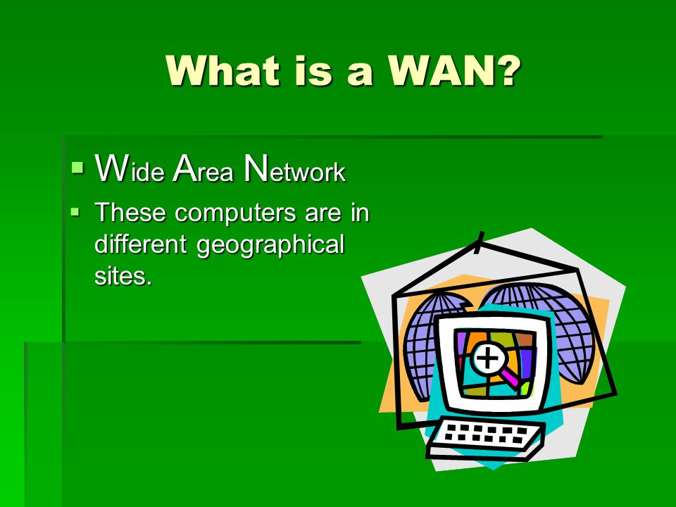 What is a WAN.
