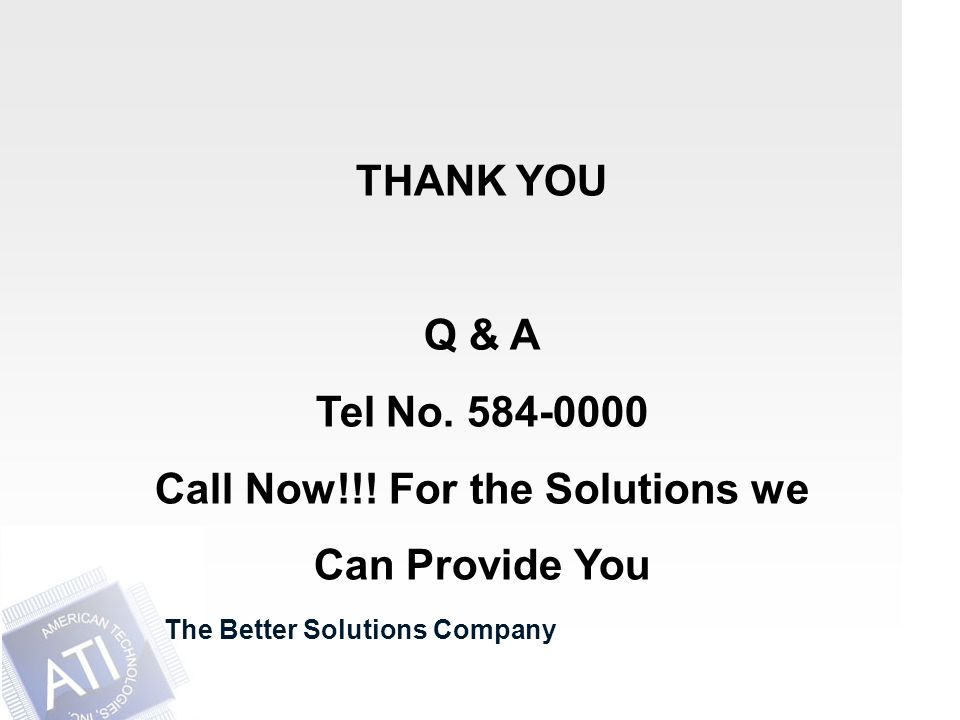 The Better Solutions Company THANK YOU Q & A Tel No.