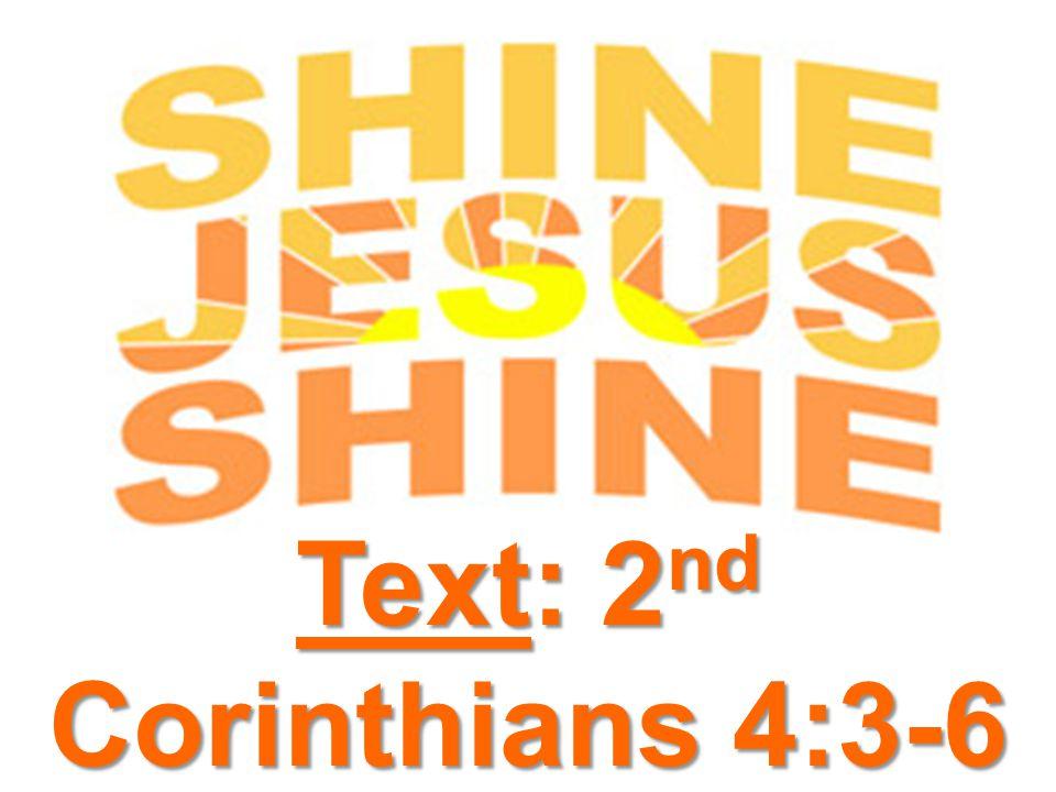 Text: 2 nd Corinthians 4:3-6