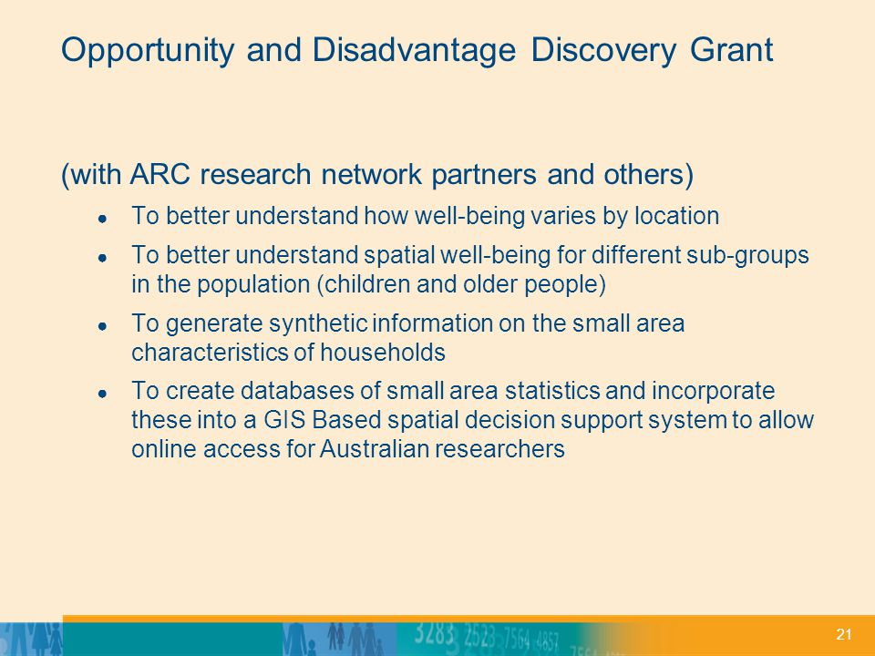 21 Opportunity and Disadvantage Discovery Grant (with ARC research network partners and others) To better understand how well-being varies by location