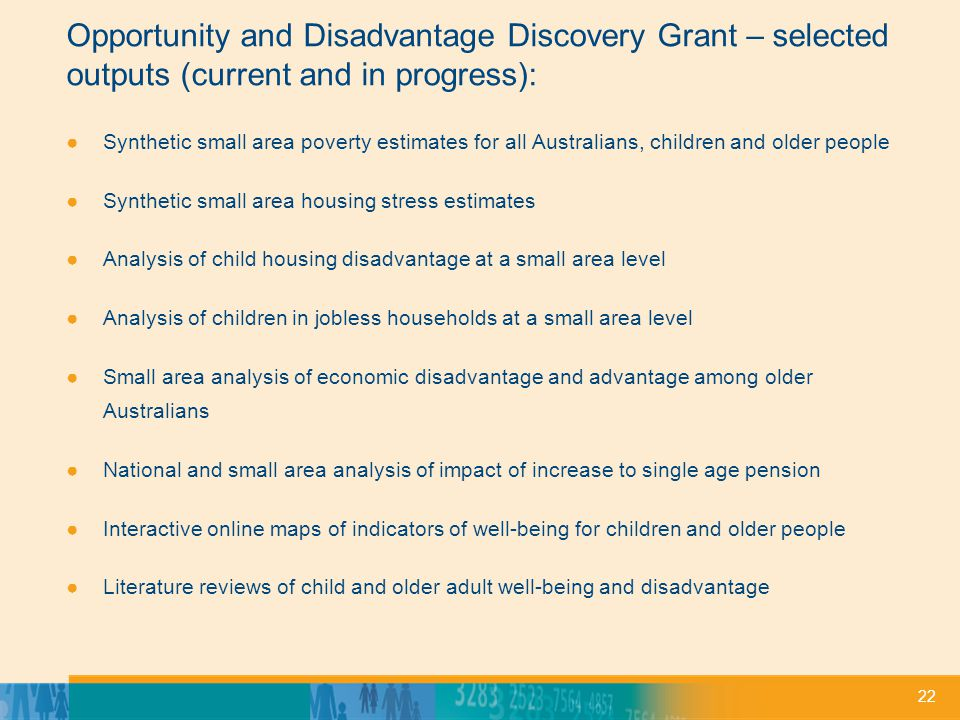 22 Opportunity and Disadvantage Discovery Grant – selected outputs (current and in progress): Synthetic small area poverty estimates for all Australia