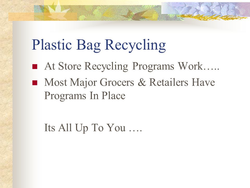 Plastic Bag Recycling At Store Recycling Programs Work…..