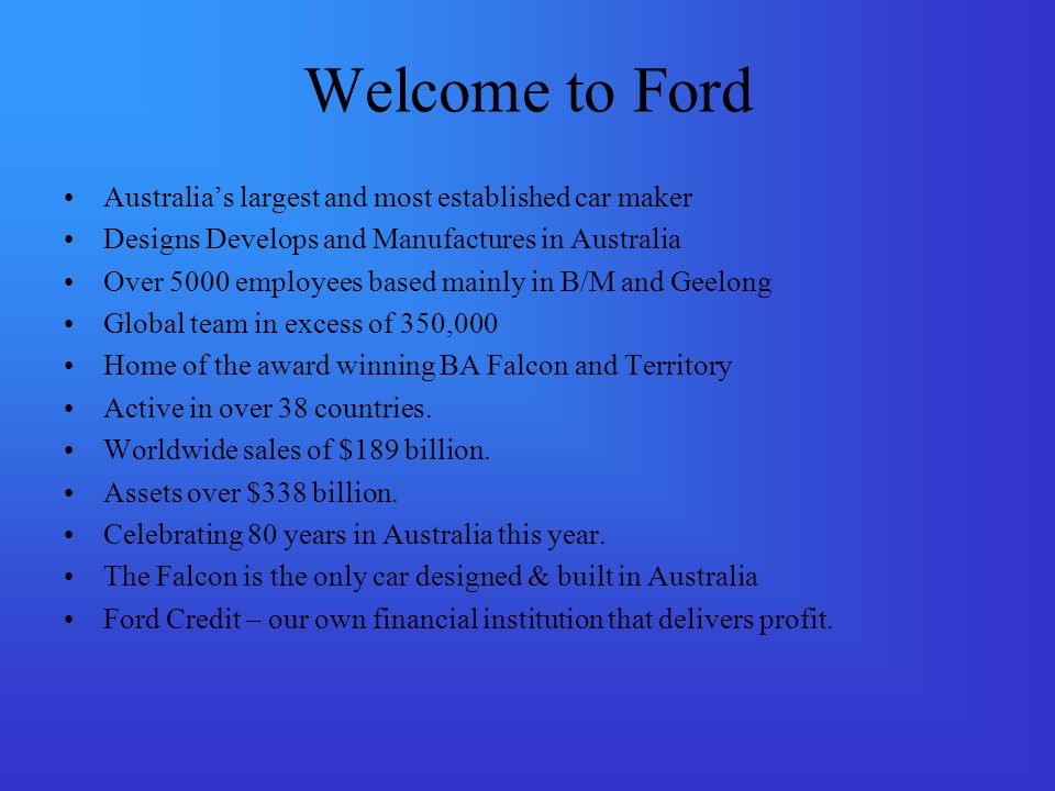 Welcome to Ford Australias largest and most established car maker Designs Develops and Manufactures in Australia Over 5000 employees based mainly in B