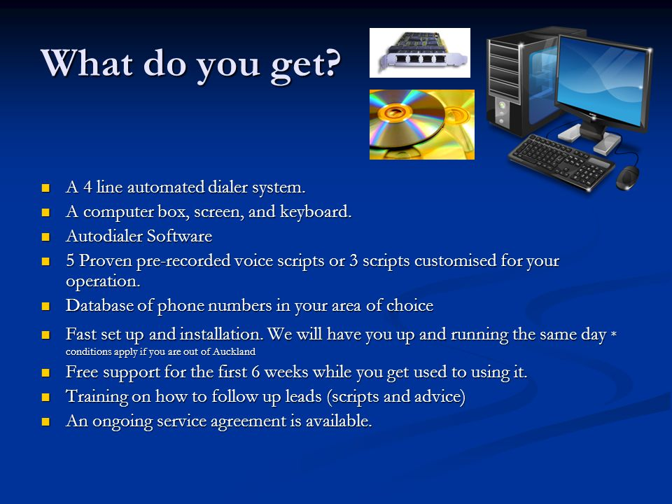 What do you get. A 4 line automated dialer system.