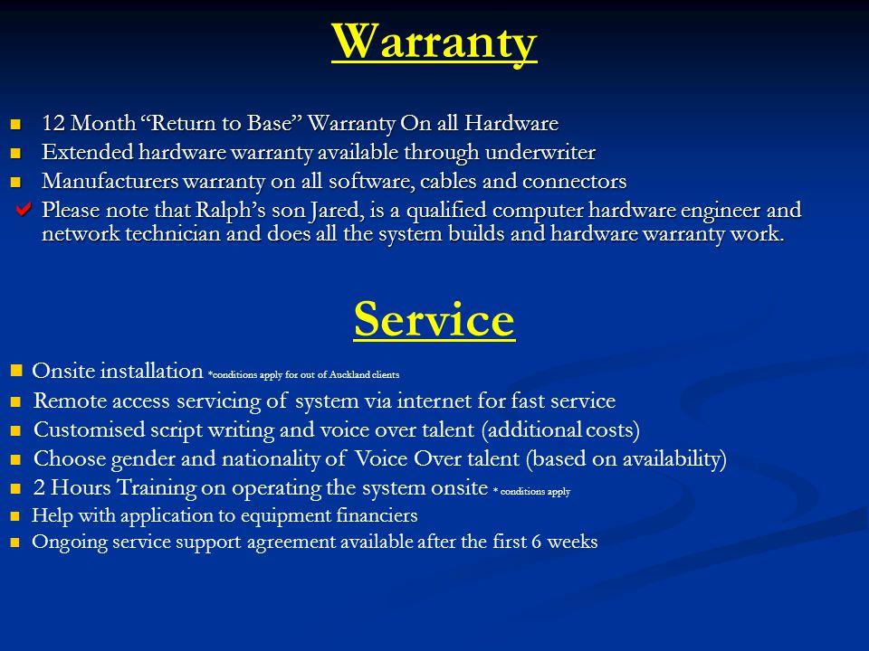 Warranty 12 Month Return to Base Warranty On all Hardware 12 Month Return to Base Warranty On all Hardware Extended hardware warranty available throug