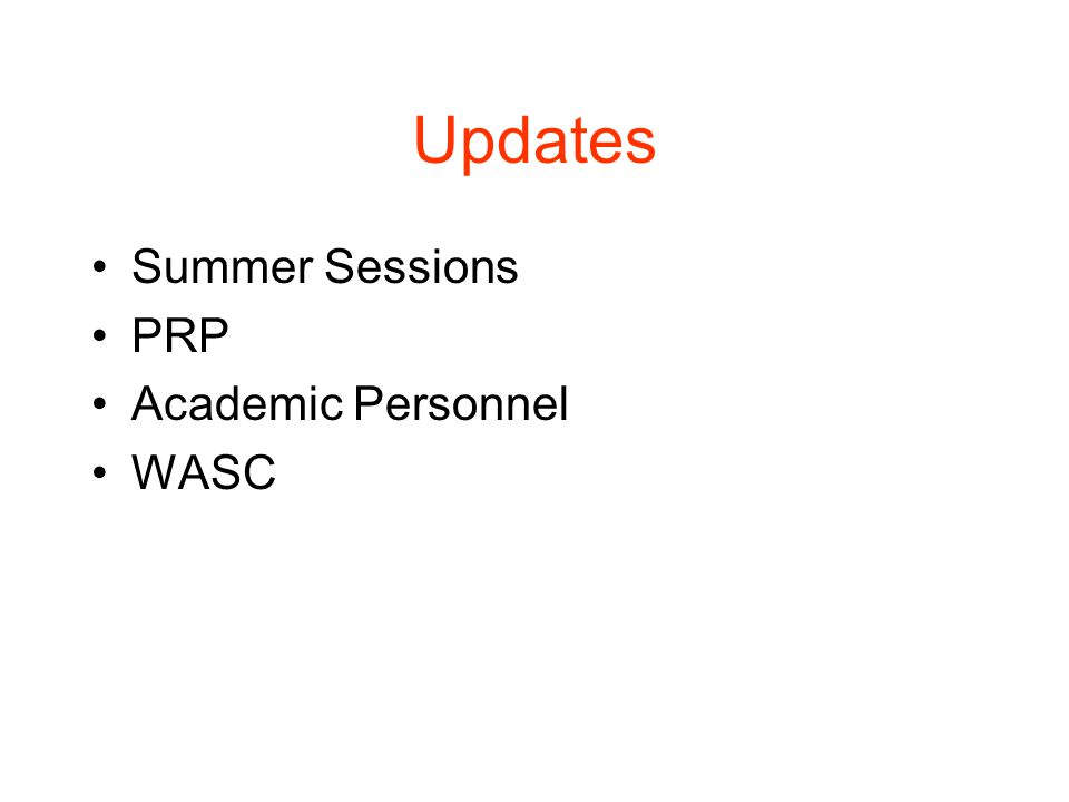 Updates Summer Sessions PRP Academic Personnel WASC