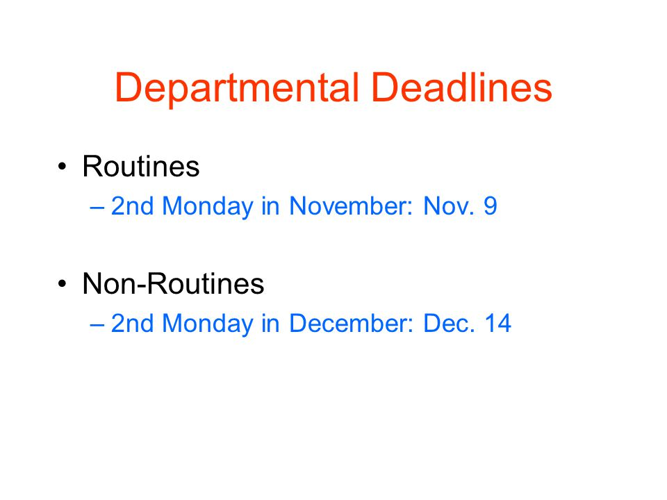 Departmental Deadlines Routines –2nd Monday in November: Nov.