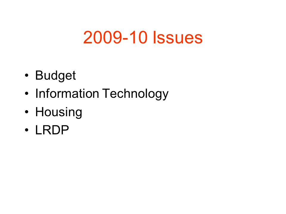 2009-10 Issues Budget Information Technology Housing LRDP