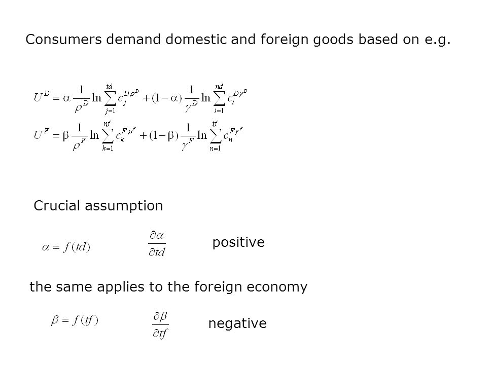 Consumers demand domestic and foreign goods based on e.g.