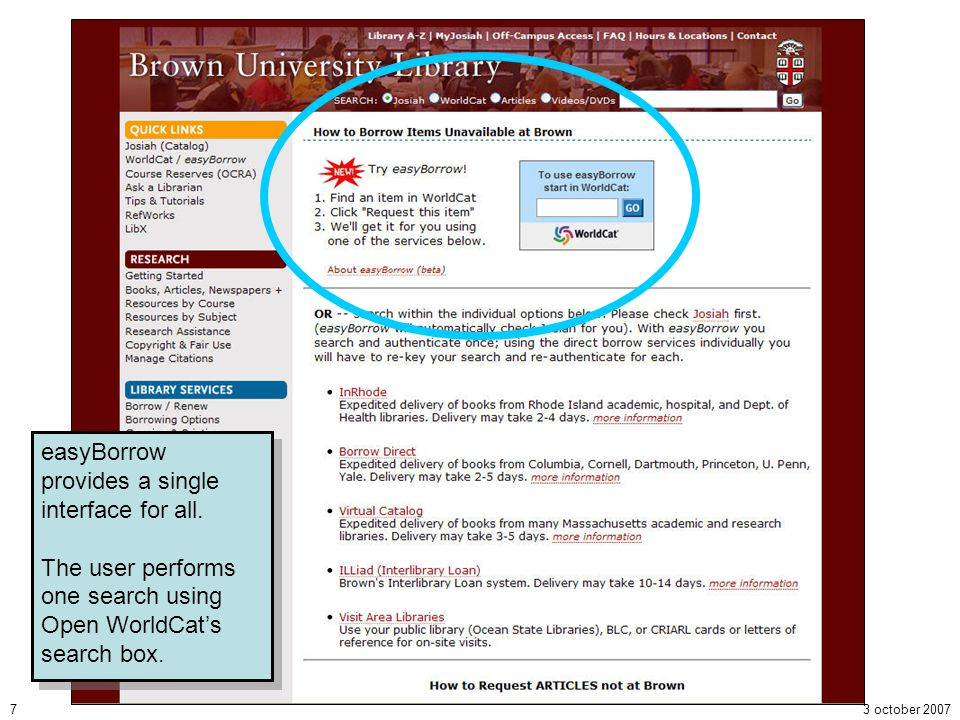 3 october 20077 easyBorrow provides a single interface for all. The user performs one search using Open WorldCats search box. easyBorrow provides a si