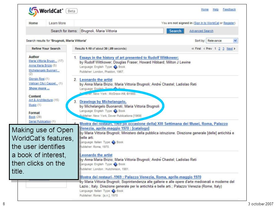 3 october 20078 Making use of Open WorldCats features, the user identifies a book of interest, then clicks on the title.