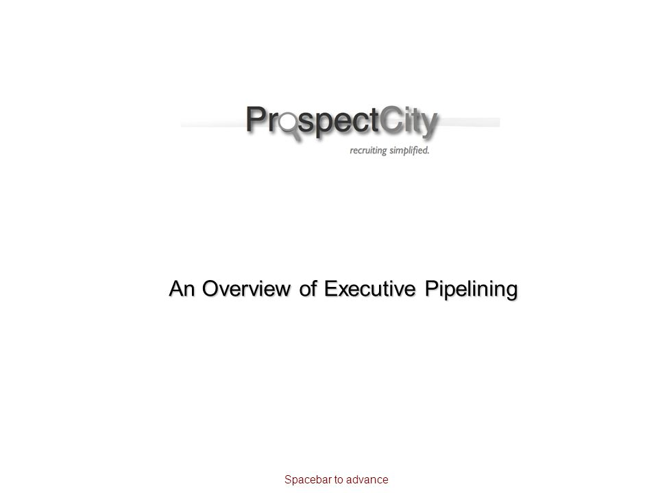 An Overview of Executive Pipelining Spacebar to advance