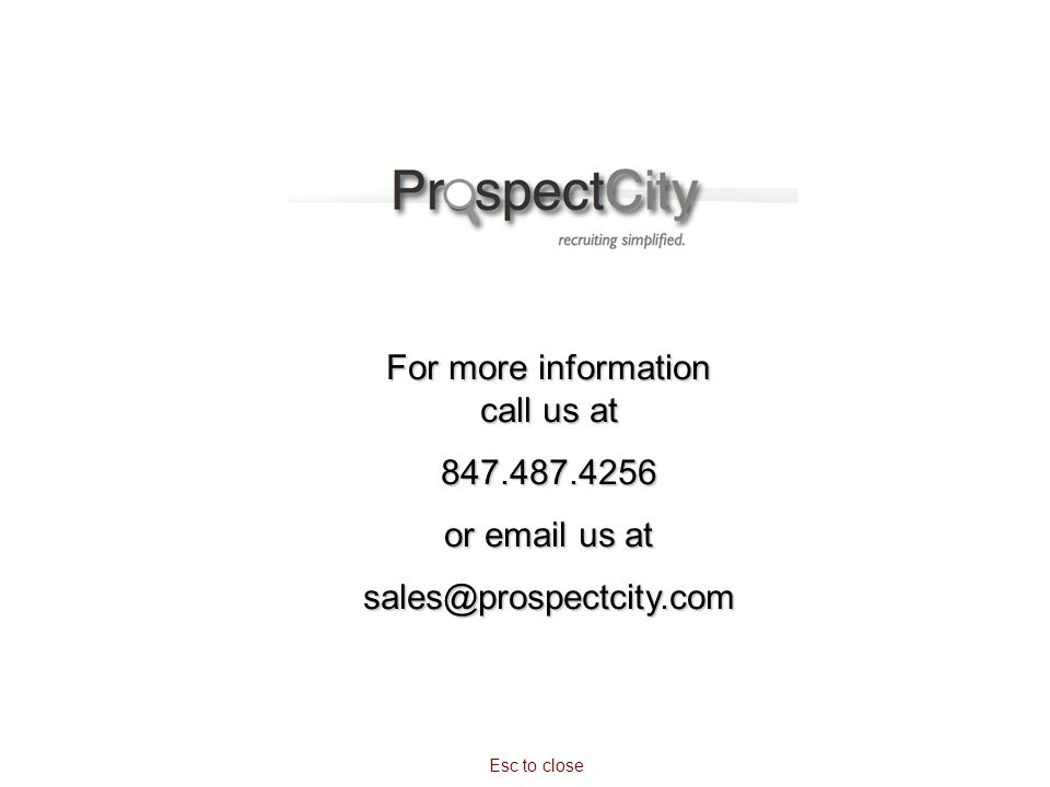 For more information call us at 847.487.4256 or email us at sales@prospectcity.com Esc to close