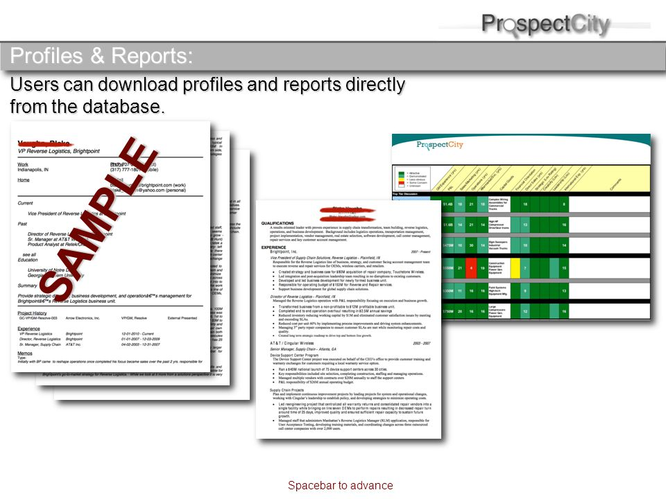 Profiles & Reports: Users can download profiles and reports directly from the database. SAMPLE Spacebar to advance