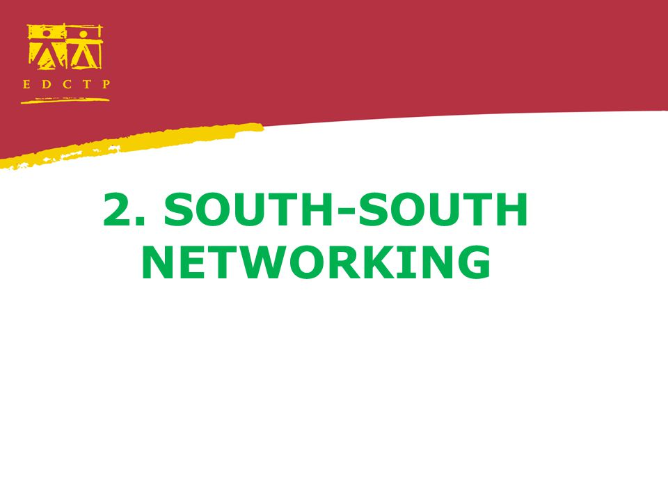 2. SOUTH-SOUTH NETWORKING