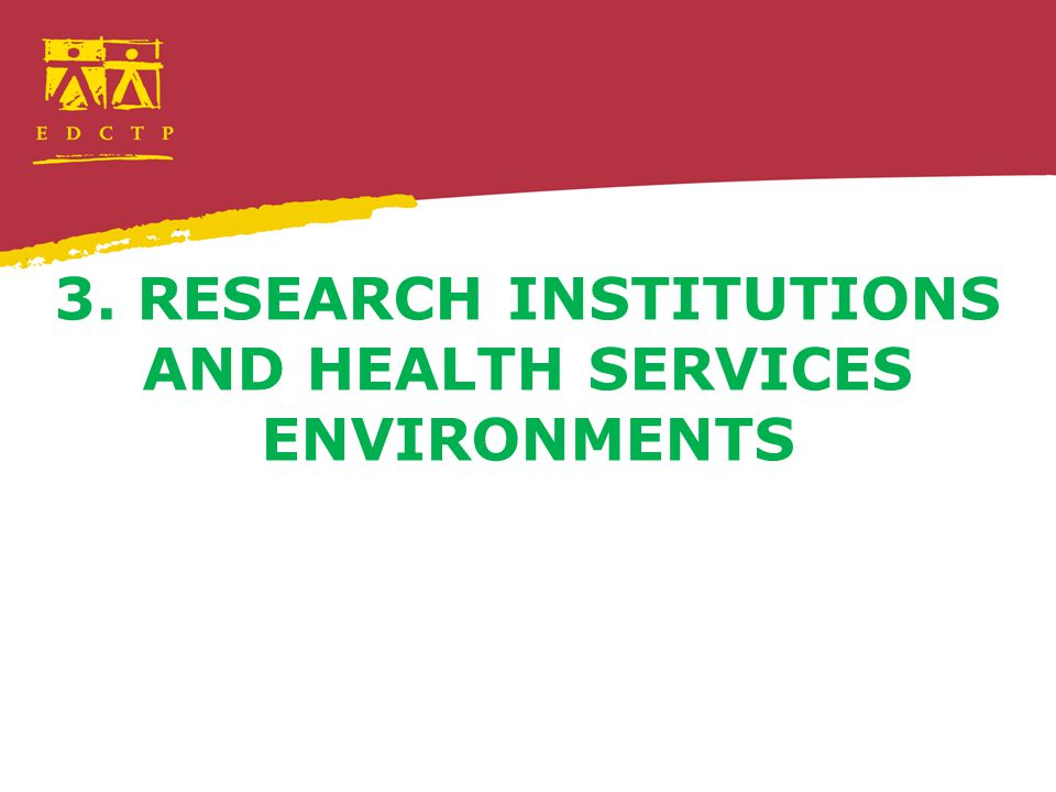 3. RESEARCH INSTITUTIONS AND HEALTH SERVICES ENVIRONMENTS
