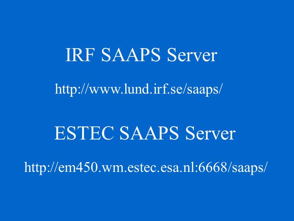 IRF SAAPS Server http://www.lund.irf.se/saaps/ ESTEC SAAPS Server http://em450.wm.estec.esa.nl:6668/saaps/