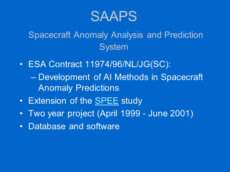 Purpose Develop tools for the analysis and prediction of spacecraft anomalies.