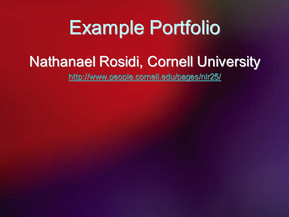Example Portfolio Nathanael Rosidi, Cornell University http://www.people.cornell.edu/pages/nlr25/