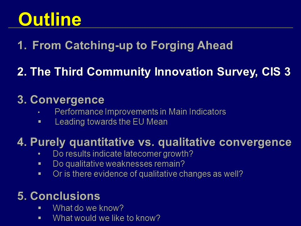 Outline 1.From Catching-up to Forging Ahead 2. The Third Community Innovation Survey, CIS 3 3.