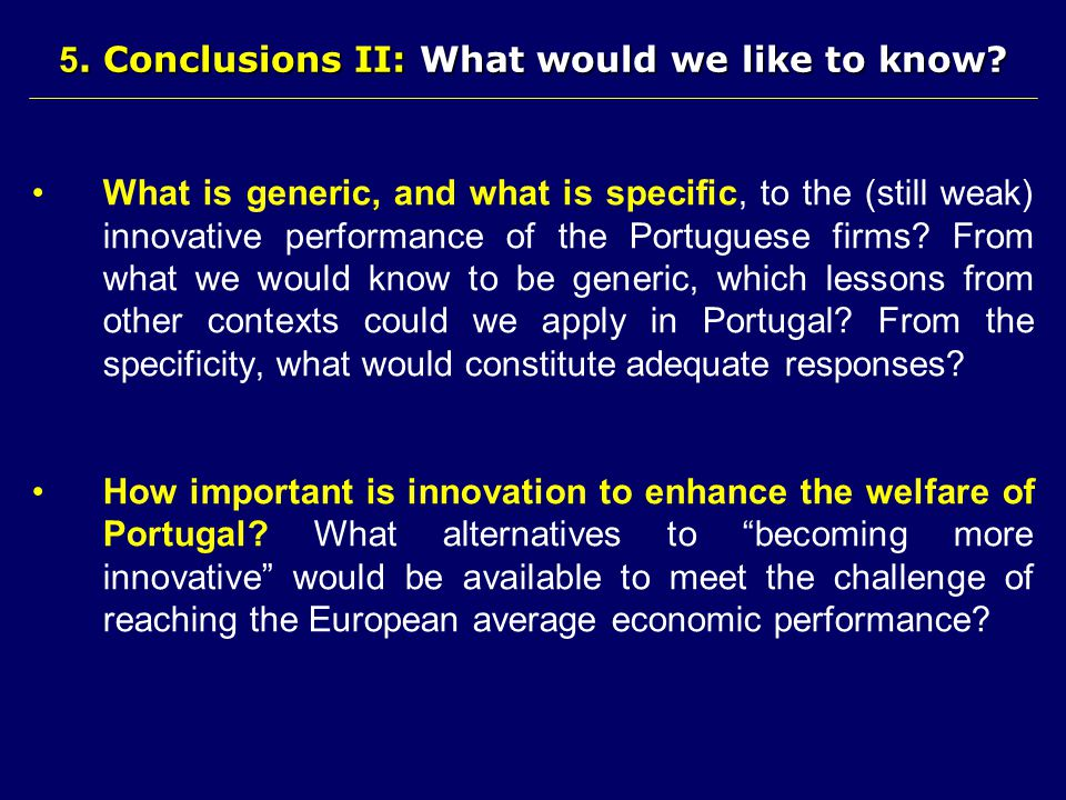 What is generic, and what is specific, to the (still weak) innovative performance of the Portuguese firms.