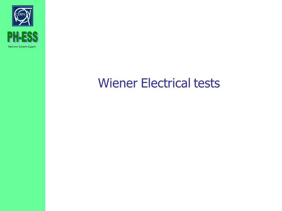 Electronic Systems Support Wiener Electrical tests