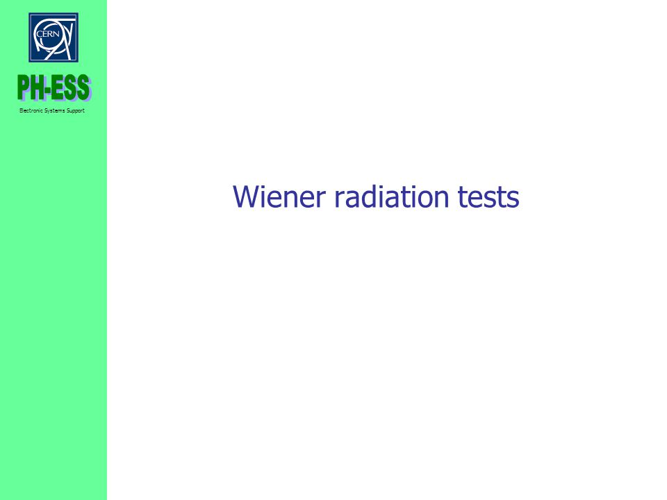 Electronic Systems Support Wiener radiation tests