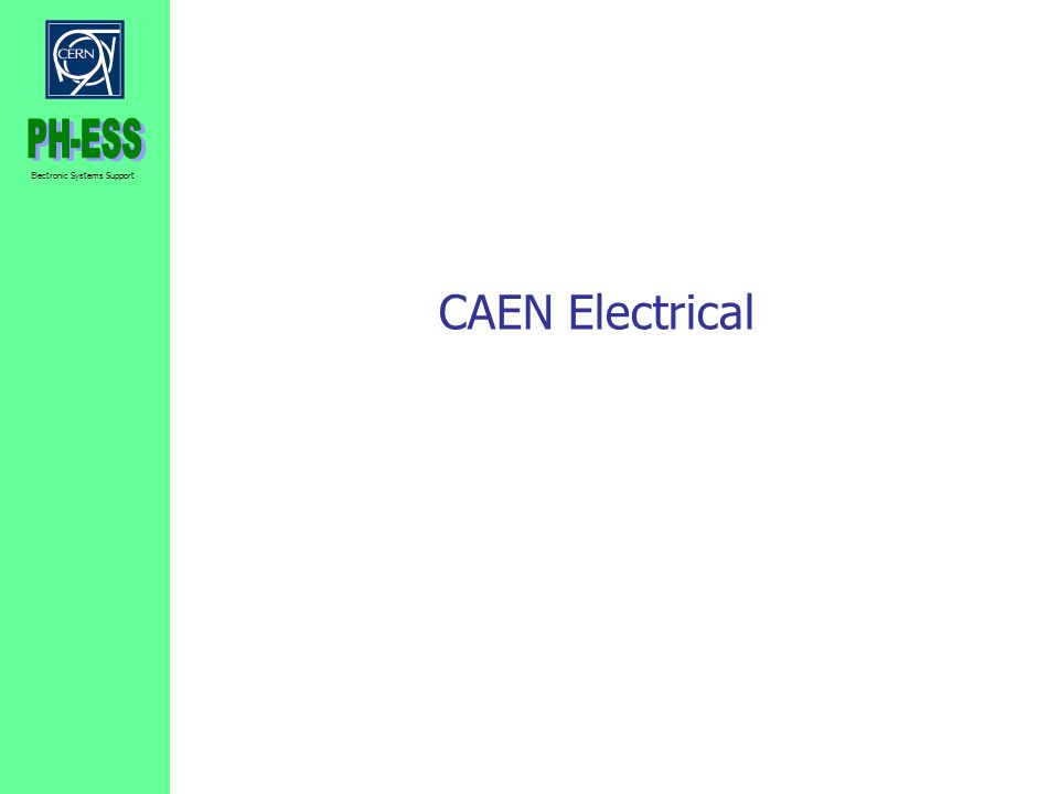 Electronic Systems Support CAEN Electrical