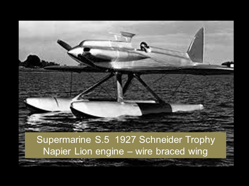 Supermarine S.5 1927 Schneider Trophy Napier Lion engine – wire braced wing