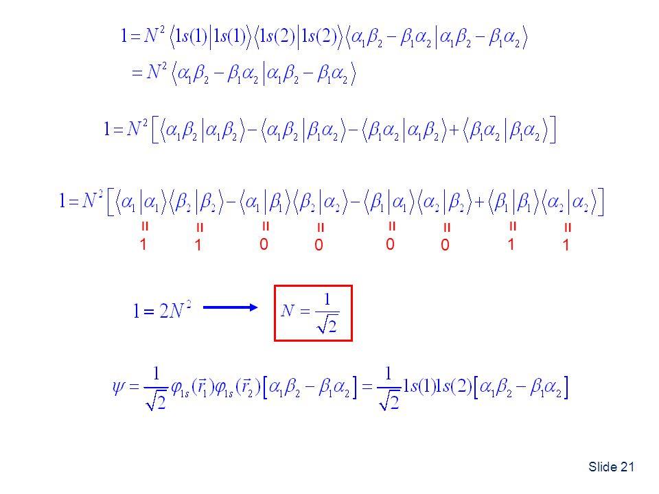 Slide 21 = 1 = 1 = 0 = 0 = 0 = 0 = 1 = 1