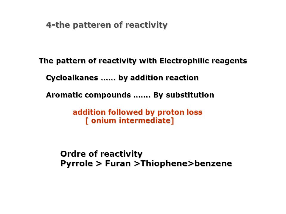 4-the patteren of reactivity 4-the patteren of reactivity The pattern of reactivity with Electrophilic reagents Cycloalkanes …… by addition reaction C