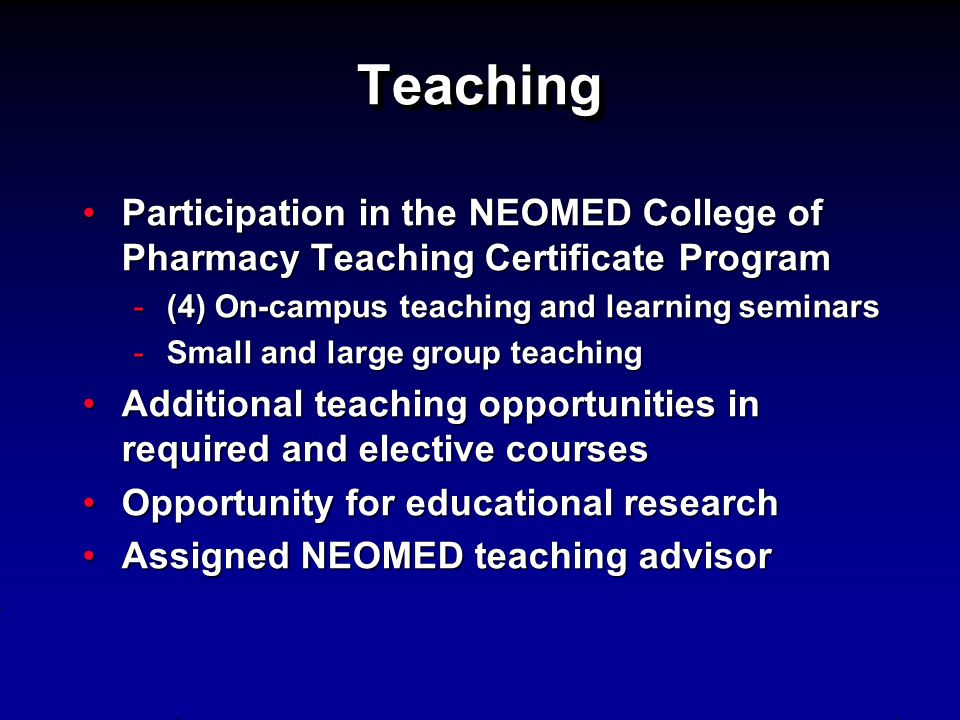 TeachingTeaching Participation in the NEOMED College of Pharmacy Teaching Certificate ProgramParticipation in the NEOMED College of Pharmacy Teaching