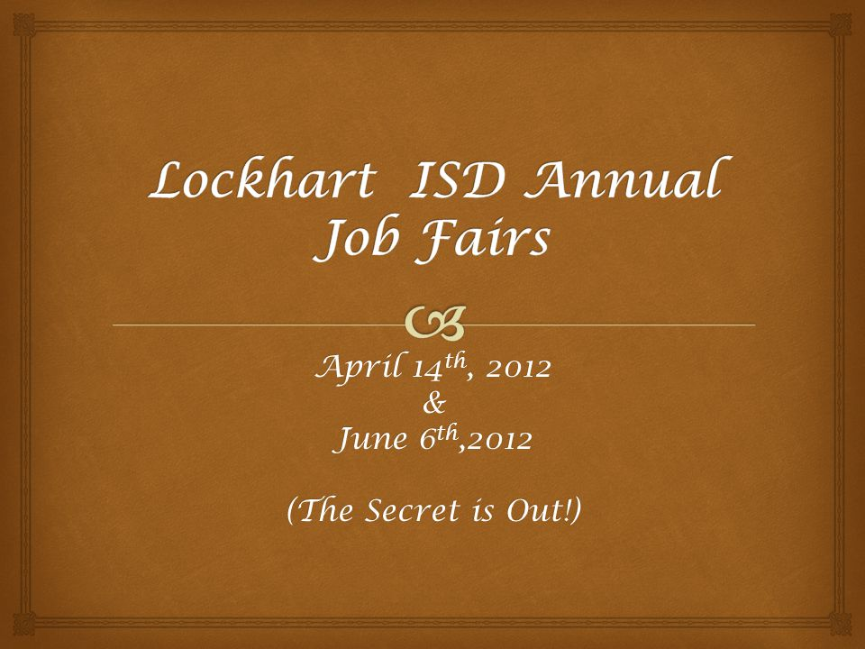 April 14 th, 2012 & June 6 th,2012 (The Secret is Out!)