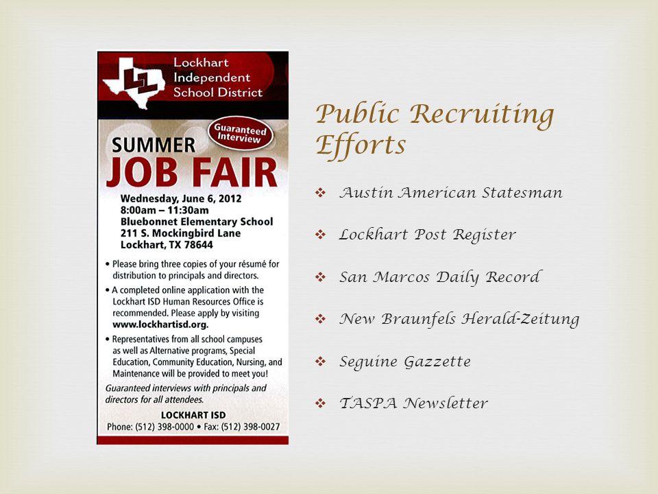 Public Recruiting Efforts Austin American Statesman Lockhart Post Register San Marcos Daily Record New Braunfels Herald-Zeitung Seguine Gazzette TASPA